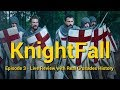 Live Review Of History Channel's KnightFall   Episode 3