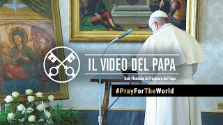 Il video speciale di Papa Francesco per pregare per la fine della pandemia#PrayForTheWorld