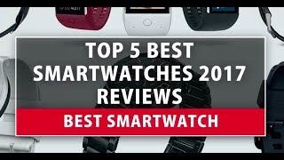 Best Smartwatch - Top 5 Best Smartwatches 2018 Reviews