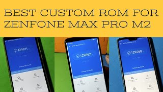 3 Best Custom ROM for Asus Zenfone Max Pro M2 [Based on Android Pie]