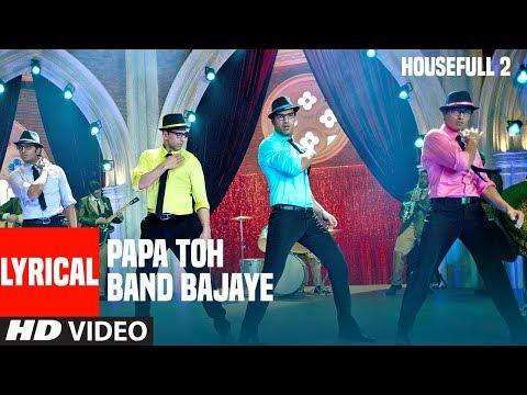 Papa Toh Band Bajaye  Lyrical Video | Housefull 2 | Akshay Kumar, John Abraham, Ritesh Deshmukh