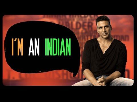 I'm An Indian Ft. Akshay Kumar #BeingIndian