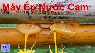 Chế Tạo Máy ÉP NƯỚC CAM Trong Rừng Đâm Chất Sinh Tồn Nơi Hoang Dã. Orange Juice Machine Primitive