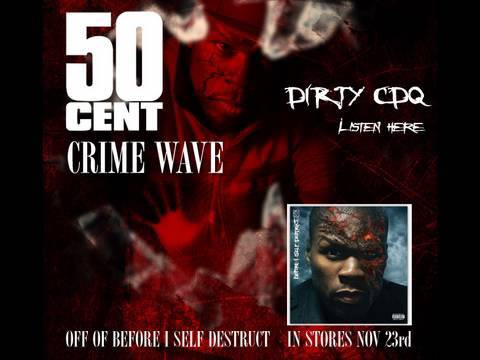 Crime Wave  50 Cent DIRTY CDQ High Quality  50 Cent Music