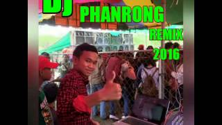 Dj PHANRONG REMIX banana  full songs 2016