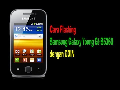Cara Flashing Samsung Galaxy Young Gt S5360 dengan ODIN