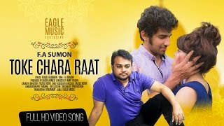 TOKE CHARA RAAT | FA Sumon | Official Music Video | 2016