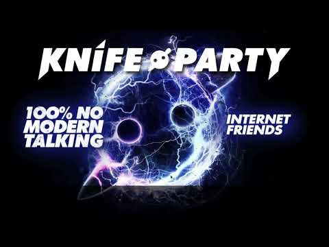Knife Party - 'Internet Friends'