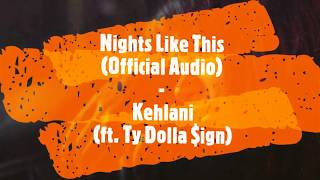 Nights Like This Official Audio Kehlani Ft Ty Dolla Sign