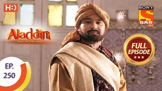 Aladdin - Ep 250 - Full Episode - 31st July, 2019