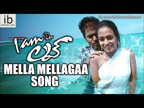 I am in love Mella Mellagaa song trailer