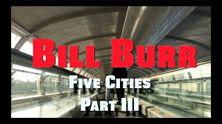 Bill Burr | Five Cities - Part III:  London
