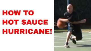 Hot Sauce Crossover And1 Tutorial - Hurricane - How to do Streetball Moves | Snake