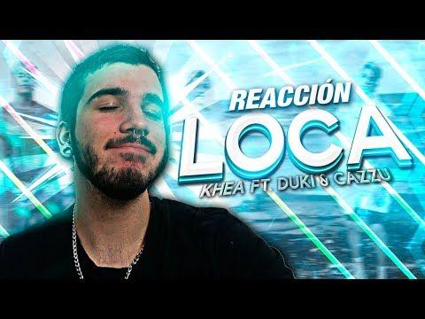 Khea - Loca ft. Duki & Cazzu (REACCIÓN)