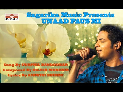 Unad Paus By Swapnil Bandodkar For Sagarika Music video