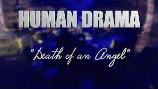 "HUMAN DRAMA ""Death of an Angel"" LIVE MEXICO CITY"