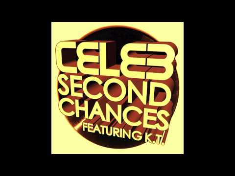 CELEB - Second Chances Featuring K.T. (Clip) Available on iTunes Now!