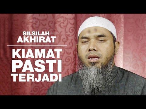 Serial Aqidah Islam 84: Kiamat Pasti Terjadi - Ustadz Afifi Abdul Wadud