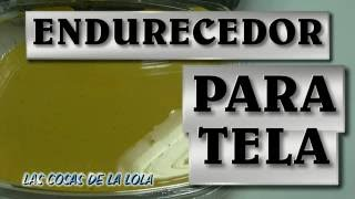 Endurecedor para tela casero - #HARDENER FOR FABRIC