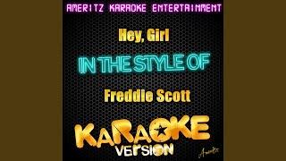 Hey Girl In The Style Of Freddie Scott Karaoke Version