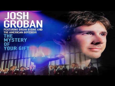 ღ The Mystery of Your Gift  ღ Josh Groban {The American Boy Choir} ღ 720p HD