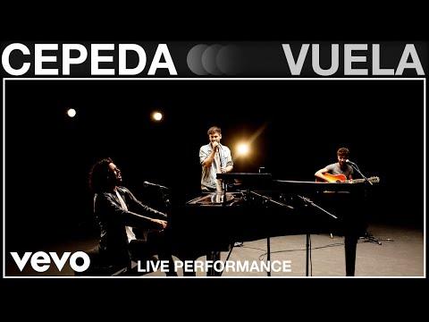 Cepeda - Vuela - Live Performance | Vevo