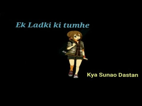 Ek Ladki ki tumhe Kya sunao Dastan || Old songs || WhatsApp Status.