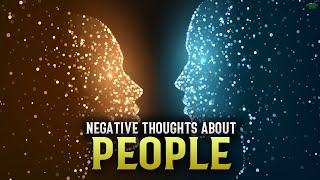 HAVING NEGATIVE THOUGHTS ABOUT OTHER PEOPLE