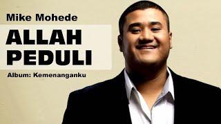 Download Lagu Mike Mohede - Allah Peduli Gratis STAFABAND