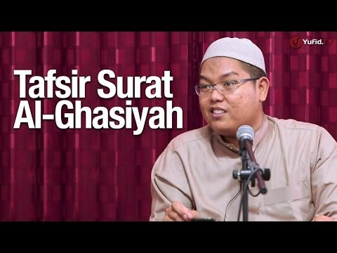Pengajian Tafsir Surat Al-Ghasiyah - Ustadz Firanda Andirja, MA.