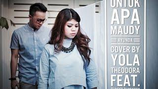 download lagu Maudy Ayunda - Untuk Apa Cover By Yola Theodora gratis
