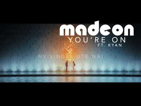 MADEON You're On