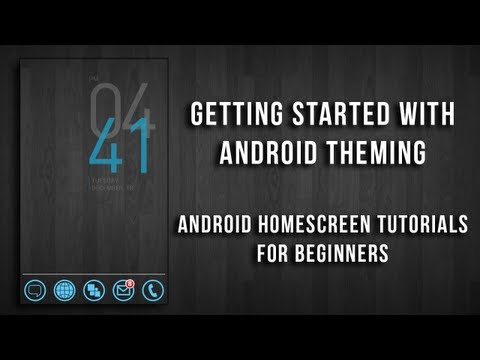 Getting Started with Android Theming - Android Homescreen Tutorials For Beginners