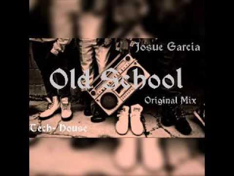 Old School Original Mix (Tech-house)  - Josue Garcia #1