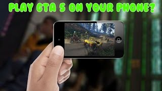 PLAYING GTA 5 ON YOUR PHONE?1?!