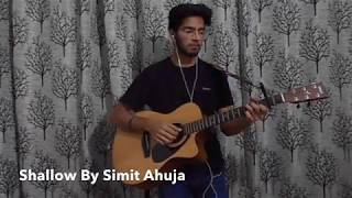 Shallow (A Star  Is Born)*(Lady Gaga & Bradley Cooper)- Cover By Simit Ahuja