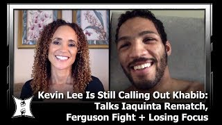 Kevin Lee Is Still Calling Out Khabib: Talks Iaquinta Rematch, Ferguson Fight + Losing Focus