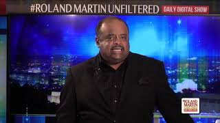 Roland Martin: We Cannot Sit On Our Collective A$$es, Do Nothing & Allow Our Power To Go Unused