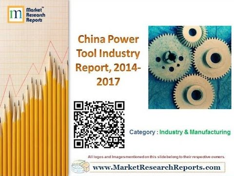 China Power Tool Industry Report, 2014-2017
