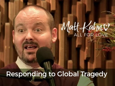 Responding to Global Tragedy - Matt Kahn/TrueDivineNature.com