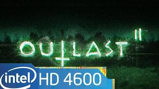 Outlast 2 - GRAPHICS TEST (Intel HD Graphics 4600)