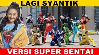 Siti Badriyah - LAGI SYANTIK    VERSI SUPER SENTAI