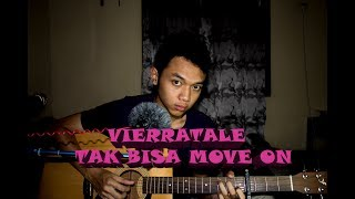 download lagu Vierratale - Tak Bisa Move On Cover By Edpras gratis