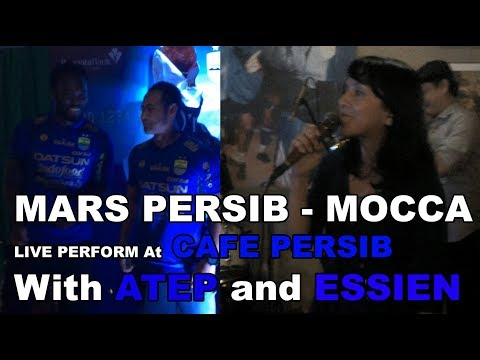 Mars PERSIB - MOCCA Live at Cafe PERSIB With ATEP and ESSIEN