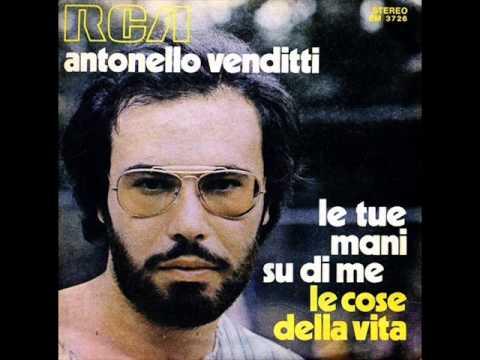 Antonello Venditti - Le Tue Mani Su Di Me