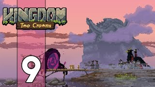 FINALLY DESTROYING THE PORTALS - Kingdom Two Crowns Gameplay: Part 9