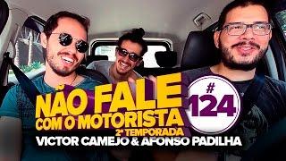 Victor Camejo e Afonso Padilha (Comediantes) - #124 - Não Fale Com O Motorista