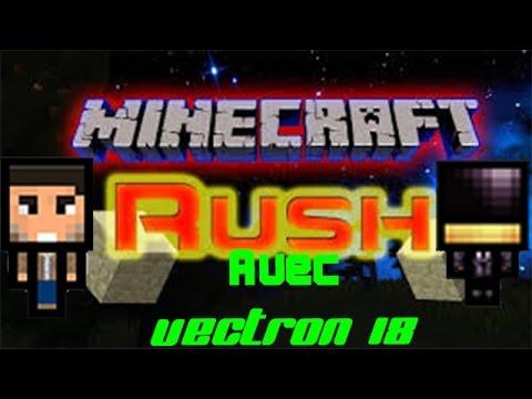MINECRAFT :Délire en Rush avec Vectron18