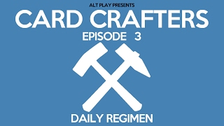 Card Crafters - Daily Regimen | 103 | @TheAltPlay