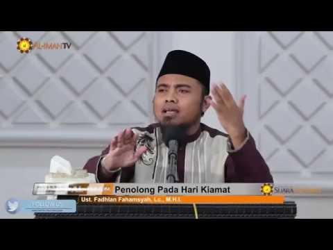 Kajian Islam: Penolong Pada Hari Kiamat - Ustadz Fadlan Fahamsyah, Lc, MHI